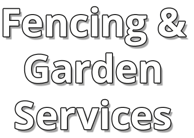 Fencing and Gardening Services.